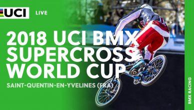 LIVE Uci Bmx Supercross World Cup 2018 - Saint-Quentin-En-Yvelines (Francia)